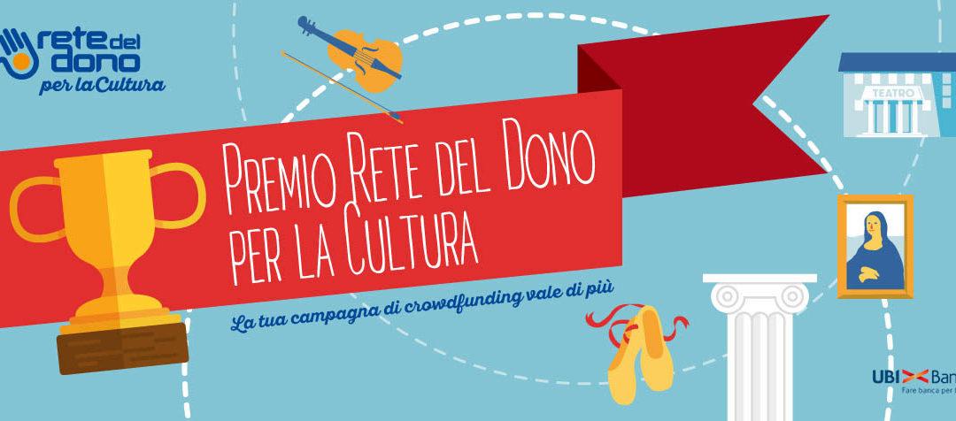 """""""Rete del Dono per la cultura"""": Terzofilo partner scientifico della terza edizione del premio per rilanciare il crowdfunding nel settore culturale"""